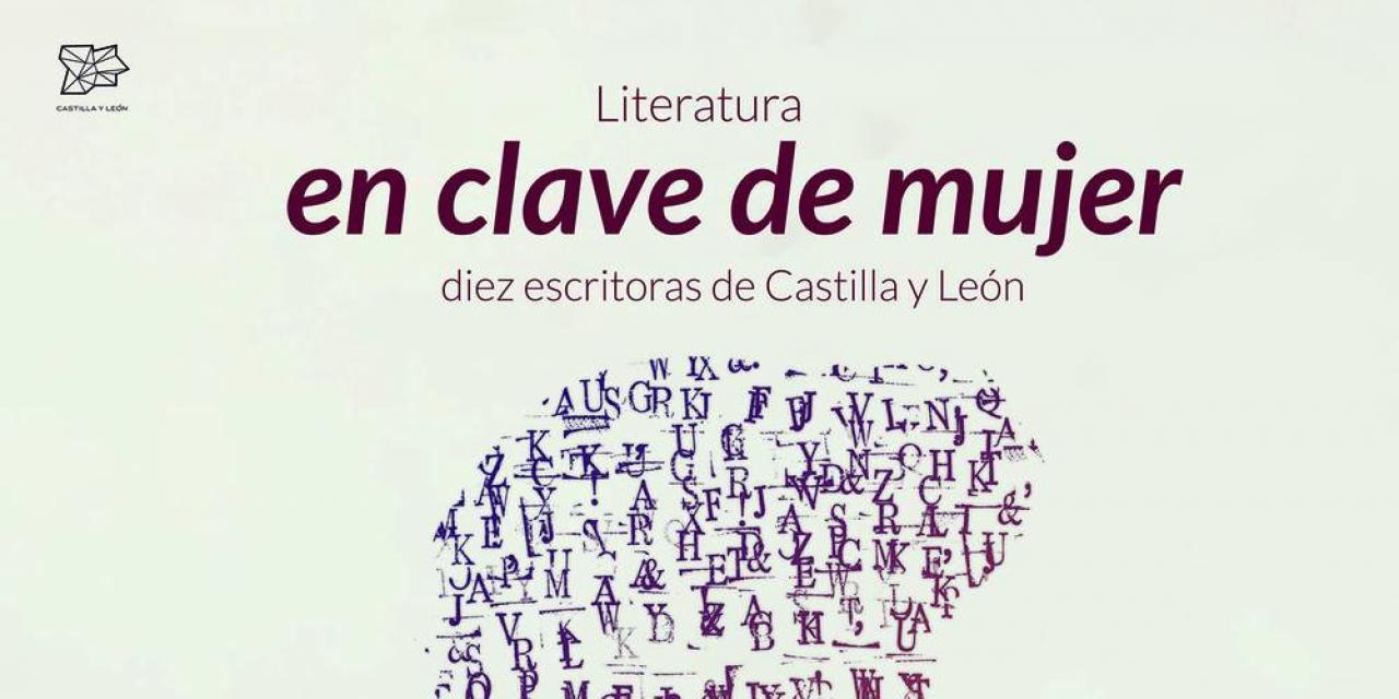 Literatura en clave de mujer, diez escritoras de Castilla y León