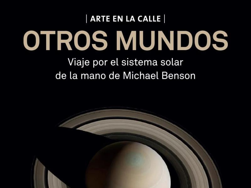 """Exposición """"Otros Mundos. Viaje por el sistema solar de la mano de fotografías de M.Benson"""""""